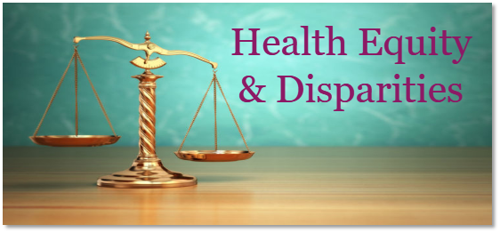 Health equity and disparities